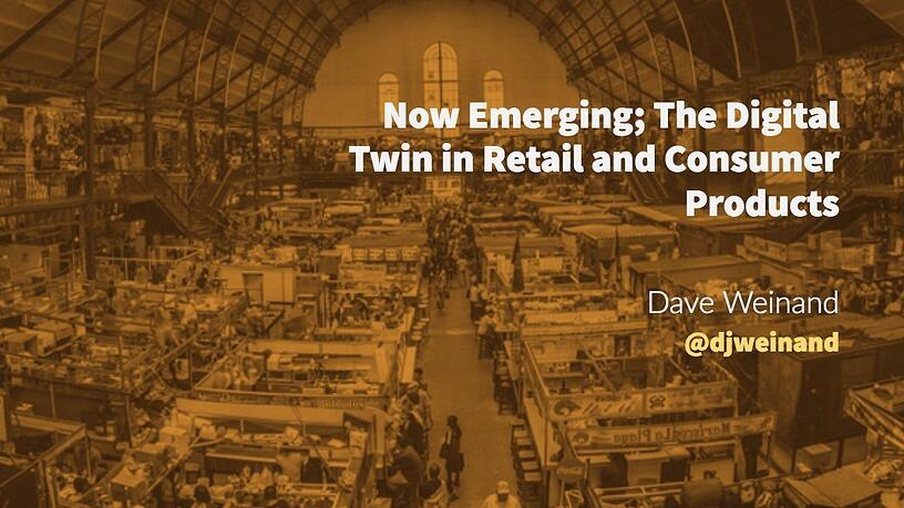 Now Emerging; The Digital Twin in Retail and Consumer Products, Blog, Incisiv
