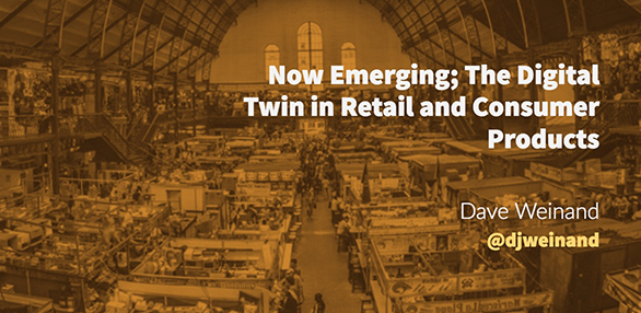 Now Emerging; The Digital Twin in Retail and Consumer products