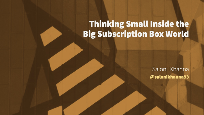 Thinking Small Inside the Big Subscription Box World, Blog, Incisiv