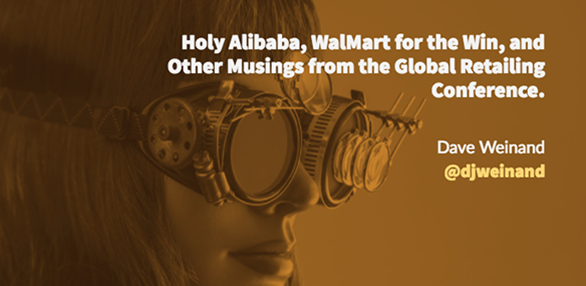 Holy Alibaba Walmart for the Win and Other Musings from the Global Retailing Conference