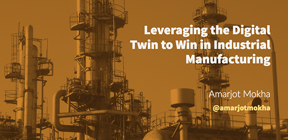 Leveraging the Digital Twin to Win in Industrial Manufacturing