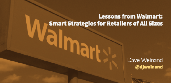 Lessons from Walmart: Smart Strategies for Retailers of All Sizes