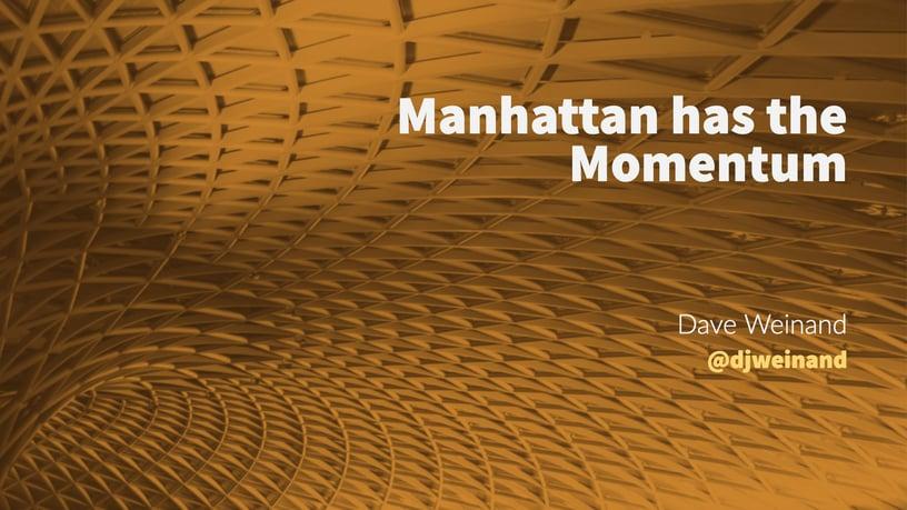 Manhattan has the Momentum, Blog, Incisiv