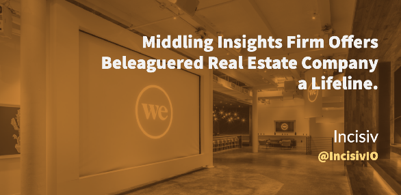 Middling Insights Firm Offers Beleaguered Real Estate Company a Lifeline.