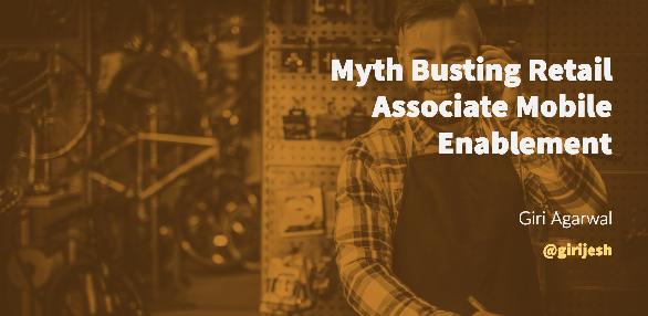 Myth Busting Associate Mobile Enablement, Blog