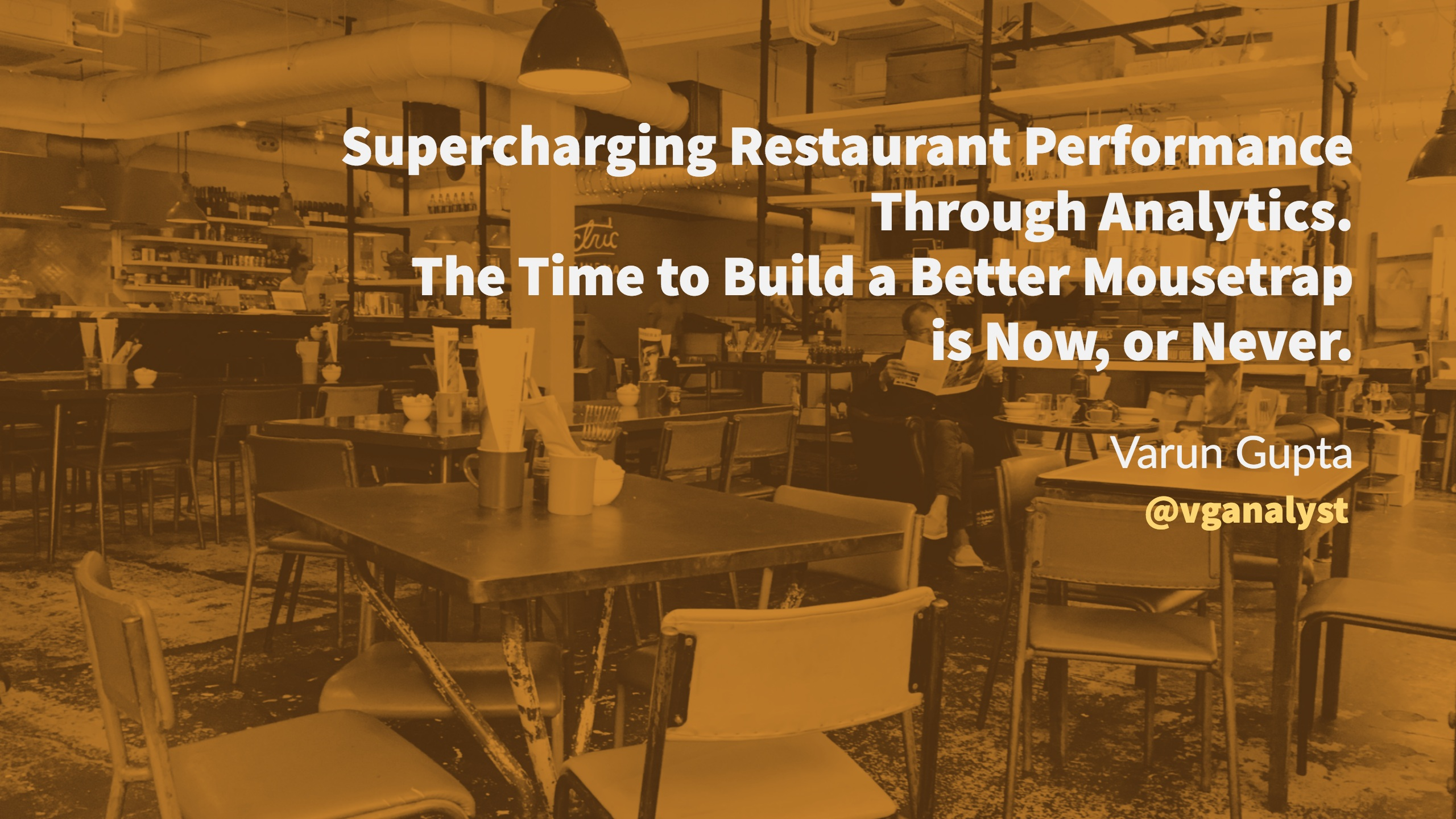 Supercharging Restaurant Performance Through Analytics The time to build a better mousetrap is now, or never.