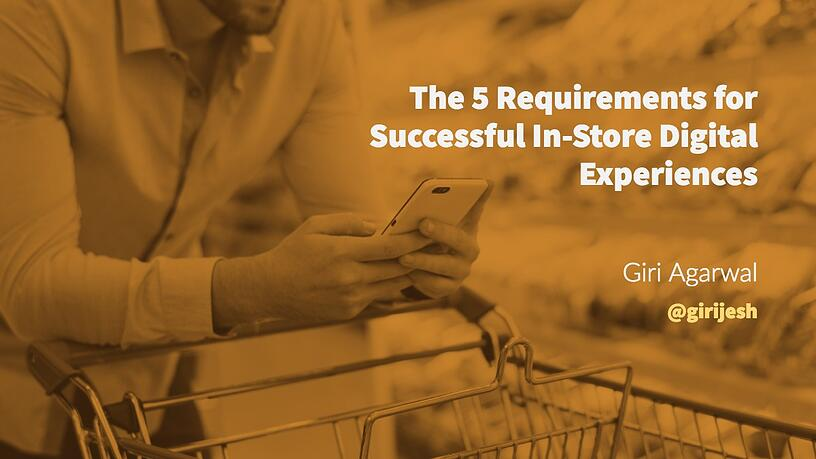 The 5 Requirements for Successful In-Store Digital Experiences, Blog, Incisiv