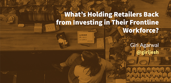 http://www.incisiv.io/blog/whats-holding-retailers-back-from-investing-in-their-frontline-workforce