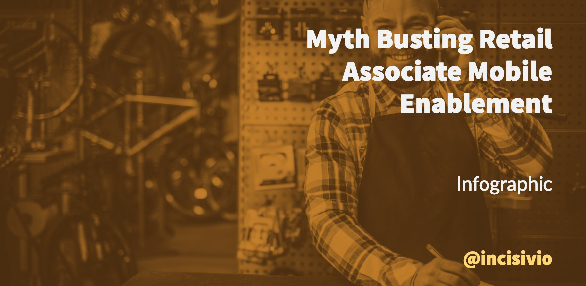 Myth Busting Retail Associate Mobile Enablement, Infographic