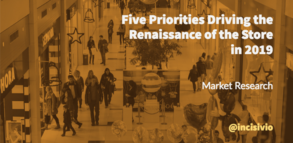 Five priorities driving the renaissance of the store in 2019