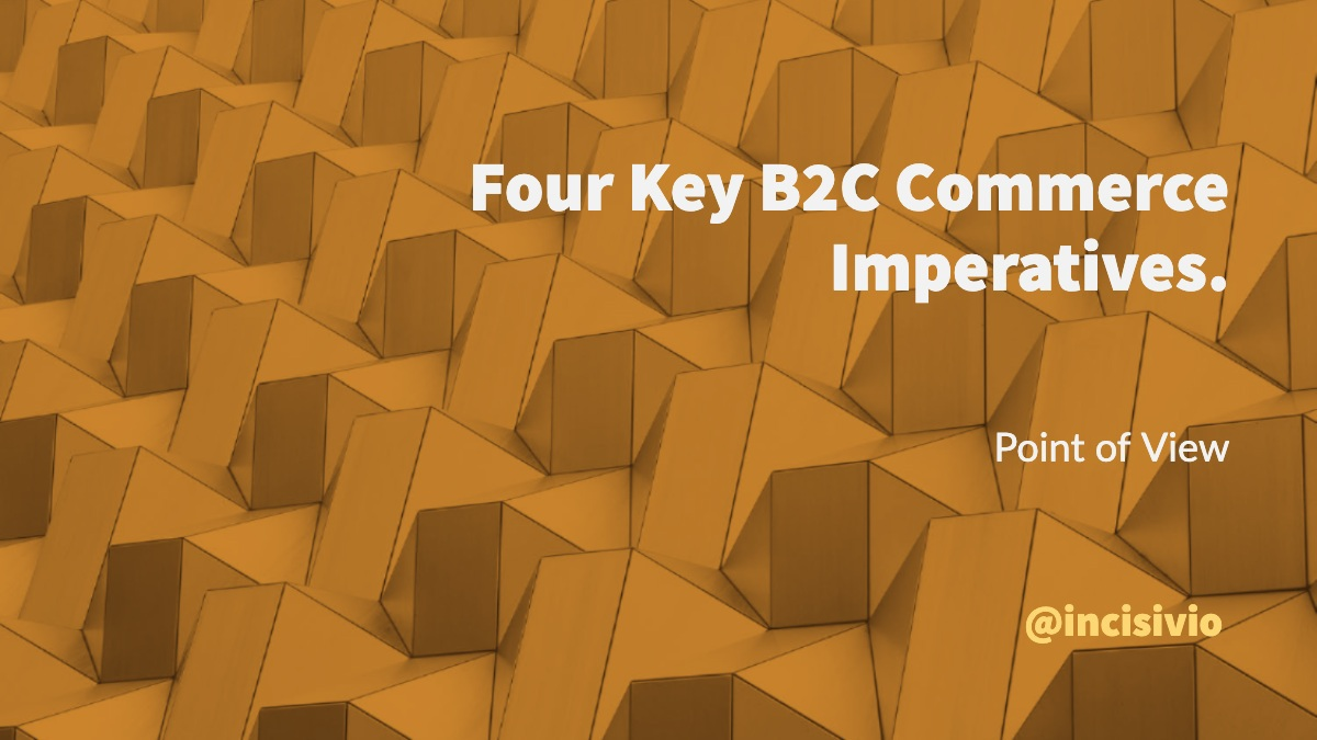 Four Key B2C Commerce Imperatives
