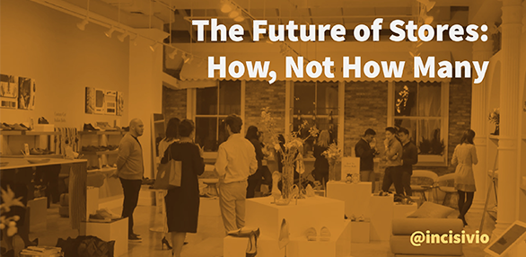The future of stores: How, not how many
