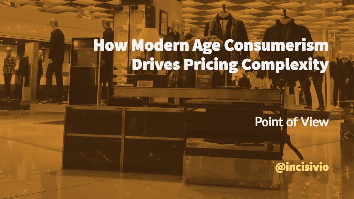 Featured - How Modern Age Consumerism Drives Pricing Complexity.jpg