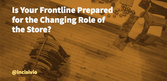 Is your frontline prepared for the changing role of the store