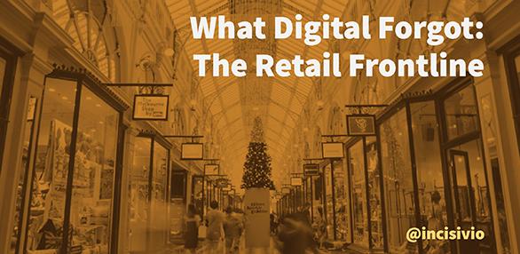What digital forgot: The retail frontline