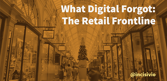 What digital forgot: The retail frontline
