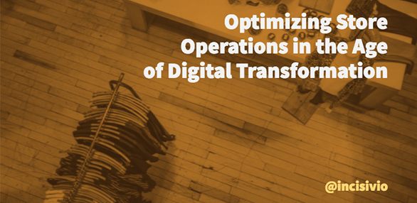 Optimizing store operations in the age of digital transformation