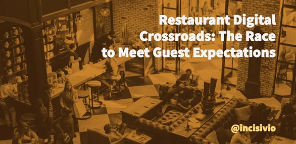 Restaurant Digital Crossroads: The Race to Meet Guest Expectations