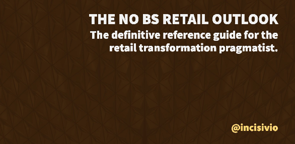 The No BS Retail Outlook