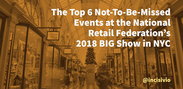 The Top 6 Not-To-Be-Missed Events at the National Retail Federation's 2018 BIG Show in NYC