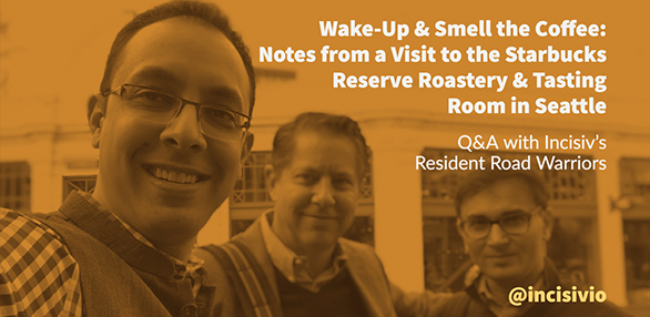 Wake Up & Smell the Coffee: Notes from a Visit to the Starbucks Reserve Roastery & Tasting Room in Seattle