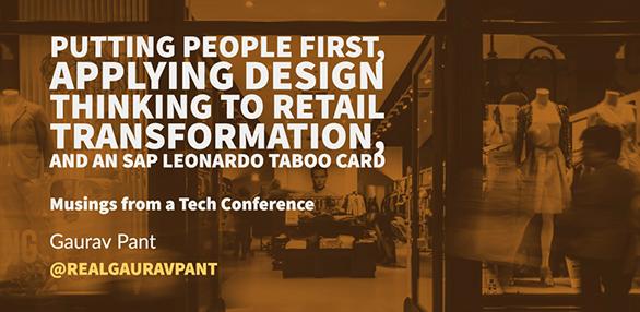 Putting People First, Applying Design Thinking to Retail Transformation, and an SAP Leonardo Taboo Card: Retail Executive Forum Recap